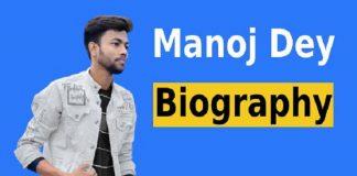 Manoj Dey Biography